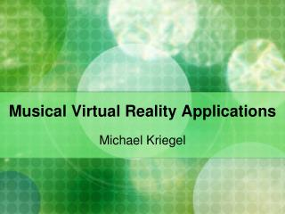 Musical Virtual Reality Applications