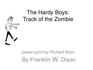 The Hardy Boys: Track of the Zombie
