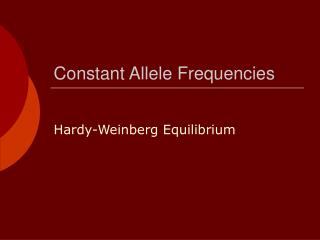 Constant Allele Frequencies