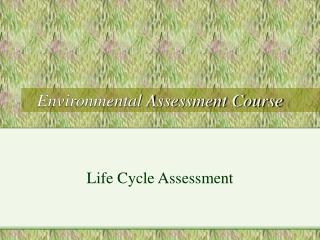 Environmental Assessment Course