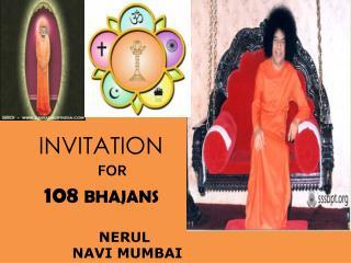 INVITATION FOR  108  BHAJANS NERUL NAVI MUMBAI