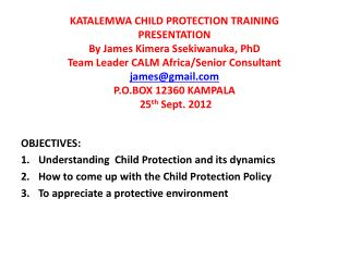 OBJECTIVES: Understanding  Child Protection and its dynamics