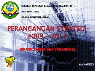 PERANCANGAN STRATEGI  2009 – 2013