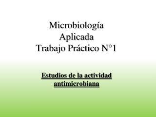 Microbiolog a Aplicada Trabajo Pr ctico N 1