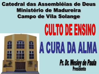 Catedral das Assembléias de Deus Ministério de Madureira Campo de Vila Solange