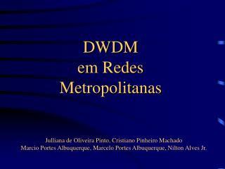 DWDM   em Redes  Metropolitanas