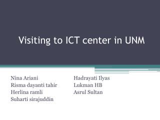 Visiting to ICT center in UNM