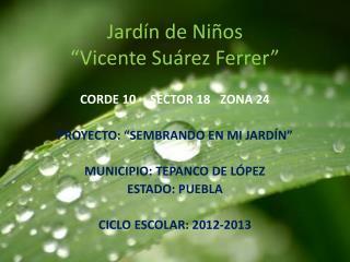 "Jardín de Niños ""Vicente Suárez Ferrer"""