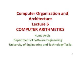 Computer Organization and  Architecture Lecture 6 COMPUTER ARITHMETICS