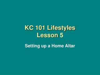KC 101 Lifestyles Lesson  5