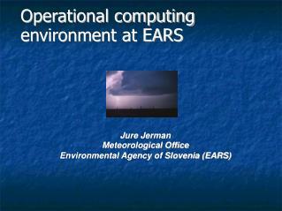 Operational computing environment at EARS