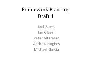 Framework Planning Draft 1