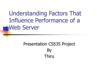 Understanding Factors That Influence Performance of a Web Server