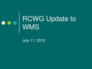 RCWG Update to WMS