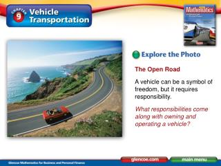 The Open Road A vehicle can be a symbol of freedom, but it requires responsibility.