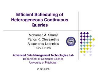 Efficient Scheduling of Heterogeneous Continuous Queries