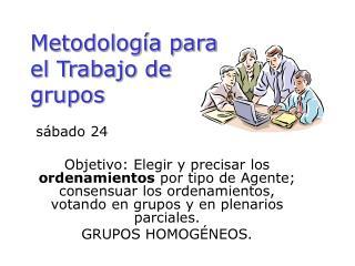 Metodolog a para el Trabajo de  grupos