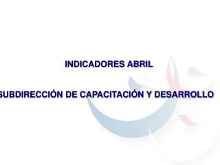 INDICADORES ABRIL
