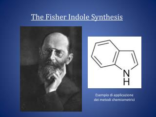 The Fisher Indole  Synthesis