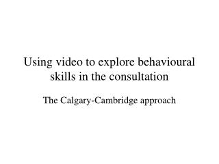 Using video to explore behavioural skills in the consultation