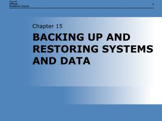 BACKING UP AND RESTORING SYSTEMS AND DATA