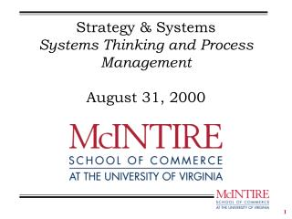 Strategy & Systems Systems Thinking and Process Management August 31, 2000