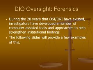 DIO Oversight: Forensics
