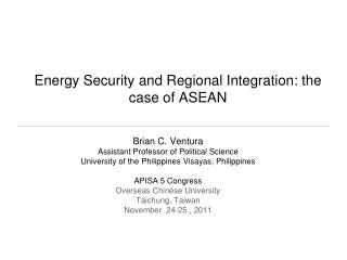 Energy Security and Regional Integration: the case of ASEAN