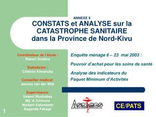 ANNEXE 9 CONSTATS et ANALYSE sur la  CATASTROPHE SANITAIRE dans la Province de Nord-Kivu