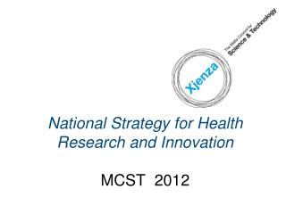 National Strategy for Health Research and Innovation    MCST  2012