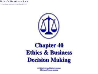 Chapter 40 Ethics & Business  Decision Making