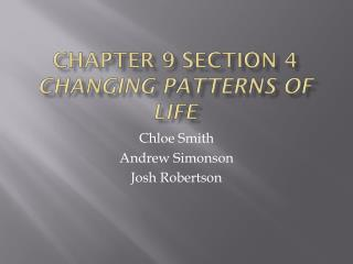 Chapter 9 Section 4 Changing Patterns of Life