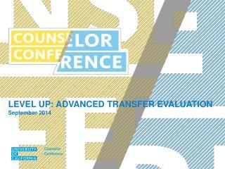 LEVEL UP: ADVANCED TRANSFER EVALUATION September 2014