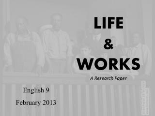 LIFE  & WORKS A Research Paper