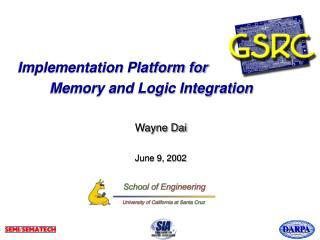 Implementation Platform for  Memory and Logic Integration