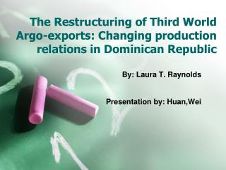 The Restructuring of Third World Argo-exports: Changing production relations in Dominican Republic