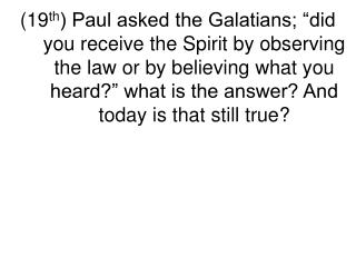 Gal.3:2 –  the question. Repeats  Gal.3:5