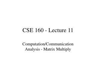 CSE 160 - Lecture 11