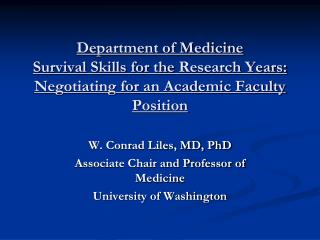 W. Conrad Liles, MD, PhD Associate Chair and Professor of  Medicine University of Washington