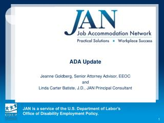 ADA Update Jeanne Goldberg, Senior Attorney Advisor, EEOC  and