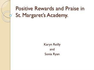 Positive Rewards and Praise in St. Margaret's Academy.