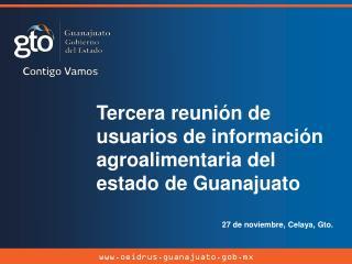 Tercera reunión de usuarios de información agroalimentaria del estado de Guanajuato