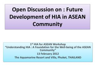 Open Discussion on : Future Development of HIA in ASEAN Community