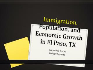 Immigration ,  Population , and  Economic Growth  in El Paso, TX