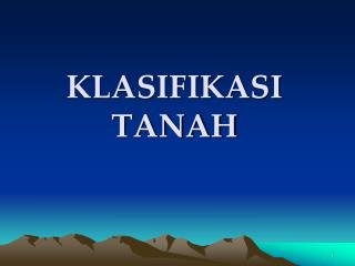 KLASIFIKASI TANAH