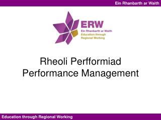 Rheoli Perfformiad Performance Management