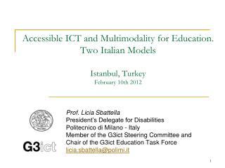 Prof. Licia Sbattella President's Delegate for Disabilities Politecnico di Milano - Italy