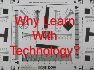 Why Learn With Technology?