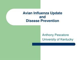 Avian Influenza Update and Disease Prevention