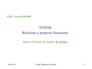 CSN1 - Assisi 24/09/2004 TOTEM Relazione e proposte finanziarie